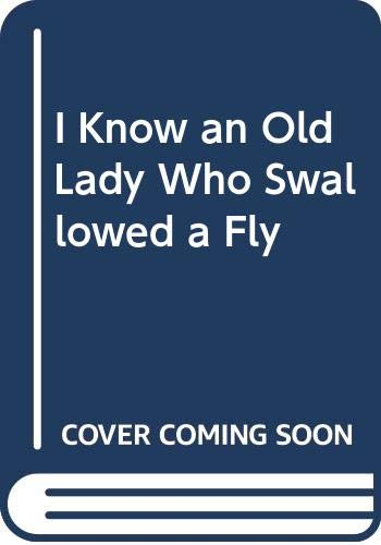 9780316889070: I Know an Old Lady Who Swallowed a Fly