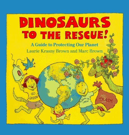 9780316889179: Dinosaurs to the Rescue!: A Guide to Protecting Our Planet