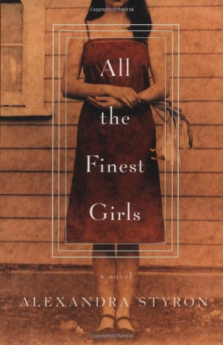 All the Finest Girls: Styron, Alexandra; Pietsch, Michael (editor)