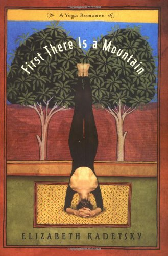 9780316890960: First There is a Mountain: A Yoga Romance