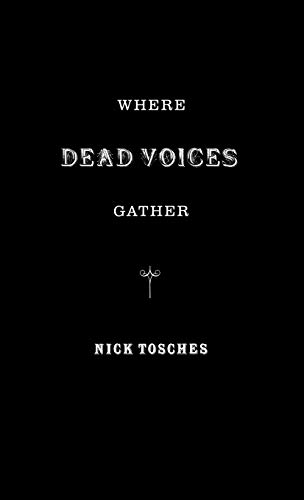 Where Dead Voices Gather: Tosches, Nick