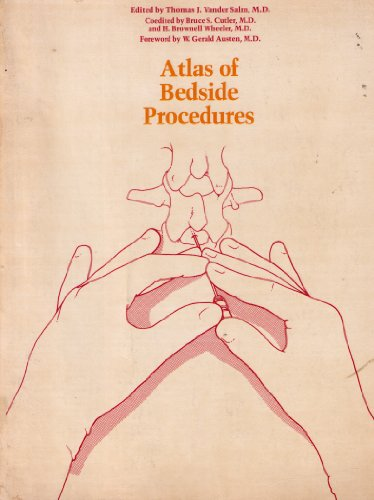 ATLAS of BEDSIDE PROCEDURES *: SALM, Thomas J. M.D.; CUTLER, Bruce S. M.D.; WHEELER, H. Brownell ...