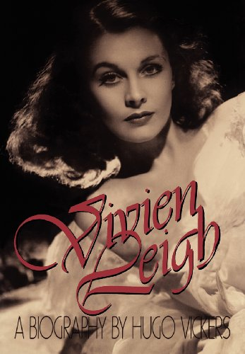 Vivien Leigh: A Biography: Vickers, Hugo
