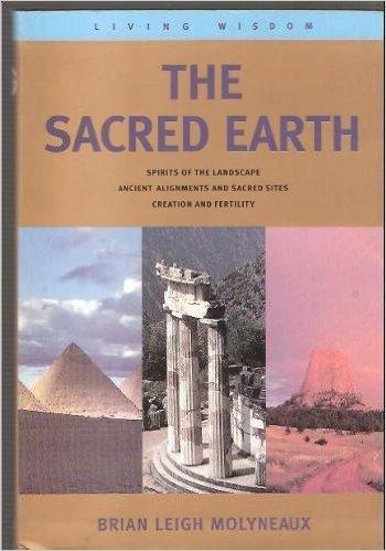 The Sacred Earth (Living Wisdom Series) (No. 2): Brian Leigh Molyneaux