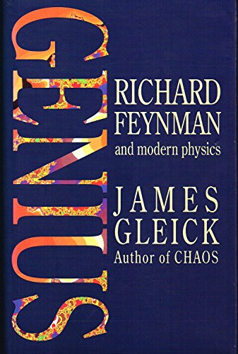 9780316903165: Genius: Richard Feynman and Modern Physics