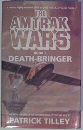 9780316903202: Amtrak Wars: Death Bringer Bk.5