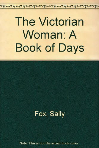 9780316903837: The Victorian Woman: A Book of Days