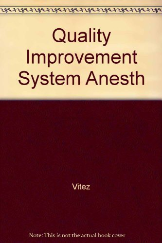 Quality Improvement Systems and Anesthesia (International Anesthesiology Clinics): Vitez