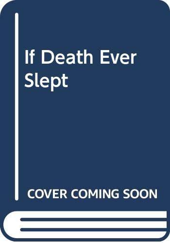 9780316904605: If Death Ever Slept