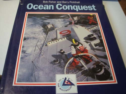 9780316904698: Ocean Conquest: The Official Story of the Whitbread Round the World Race, Past, Present and Future