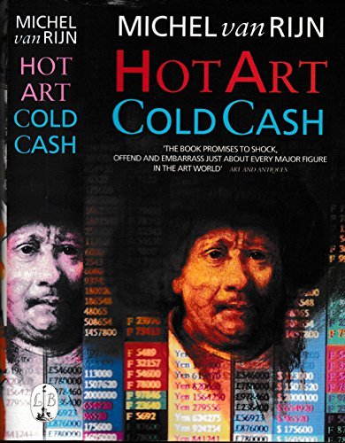 9780316904742: Hot Art, Cold Cash