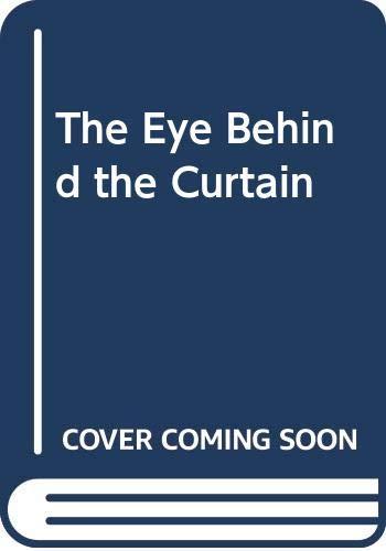 9780316904865: The Eye Behind the Curtain