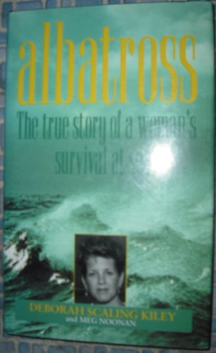 ALBATROSS, the True Story of a Woman's: Deborah Scaling Kiley,