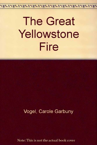 9780316905220: The Great Yellowstone Fire