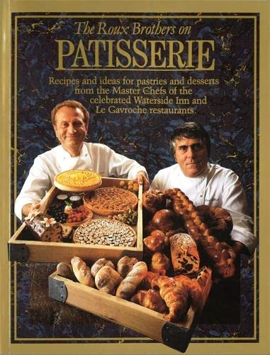 9780316905596: The Roux Brothers On Patisserie
