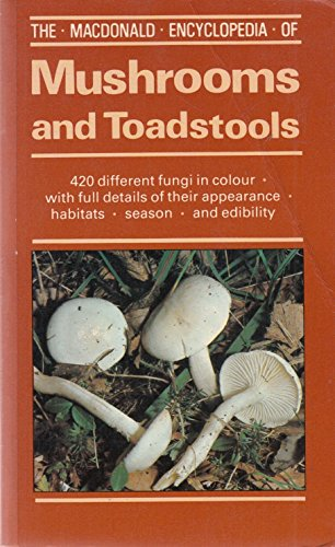 9780316906258: The Macdonald Encyclopaedia of Mushrooms and Toadstools