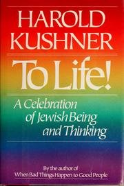 To Life! - A Celebration Of Jewish Being And Thinking (0316906875) by Kushner, Harold S.
