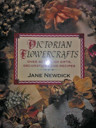 9780316907361: 'Victorian Flowercrafts: Over 40 Stylish Gifts, Decorations and Recipes'