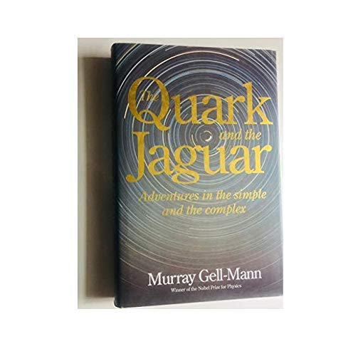9780316907415: The Quark and the Jaguar: Adventures in the Simple and the Complex