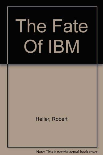 9780316907422: The Fate Of IBM