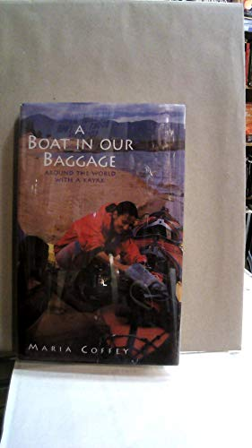 9780316907705: A Boat in Our Baggage: Around the World with a Kayak