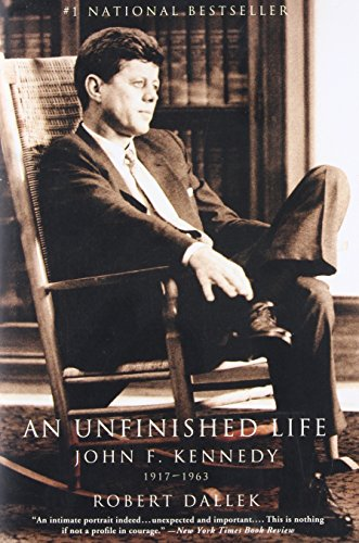9780316907927: An Unfinished Life: John F. Kennedy, 1917 - 1963