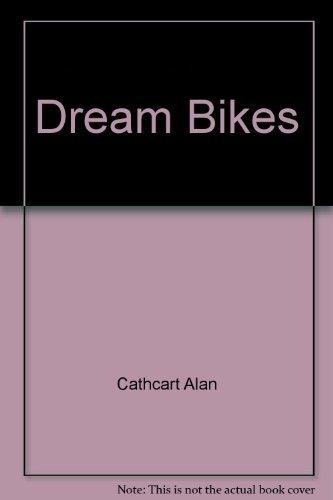 9780316908184: Dream Bikes