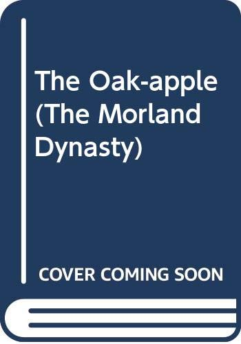 9780316908771: The Oak-apple (The Morland Dynasty)