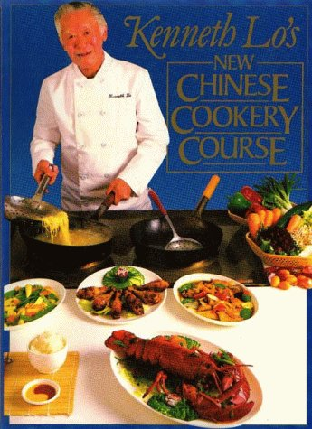 New Chinese Cookery Course (9780316909372) by Kenneth Lo