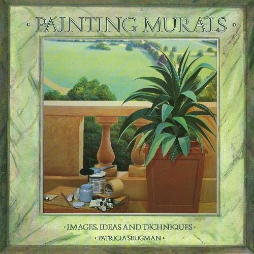9780316909549: Painting Murals: Images, Ideas and Techniques