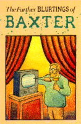 9780316909884: The Further Blurtings of Baxter