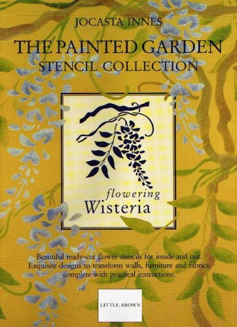 9780316909938: The Painted Garden Stencil Collection: Wisteria (Jocasta Innes painted stencils)