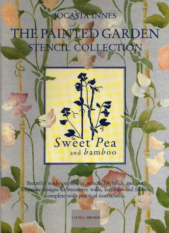 9780316909945: The Painted Garden Stencil Collection: Sweet Pea 2 (Jocasta Innes painted stencils)