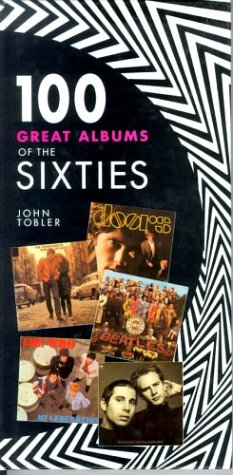 100 Great Albums Of Sixties: John Tobler