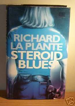 9780316910903: STEROID BLUES.
