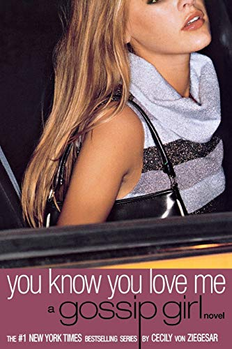 9780316911481: You Know You Love Me: A Gossip Girl Novel