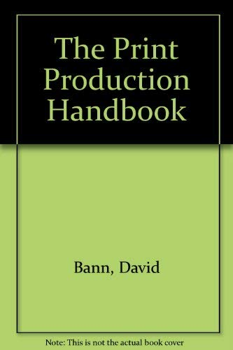9780316912044: The Print Production Handbook