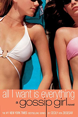 9780316912129: All I Want Is Everything (Gossip Girl, 3)