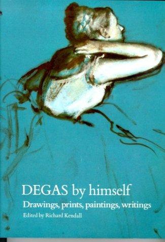 9780316912136: Degas by Himself (By Himself Series)