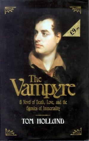 9780316912273: The Vampyre: Being the True Pilgrimage of George Gordon, Sixth Lord Byron