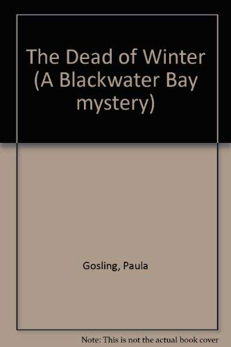 9780316912389: The Dead of Winter (A Blackwater Bay mystery)