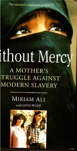 9780316912839: Without Mercy: Woman's Struggle Against Modern Slavery