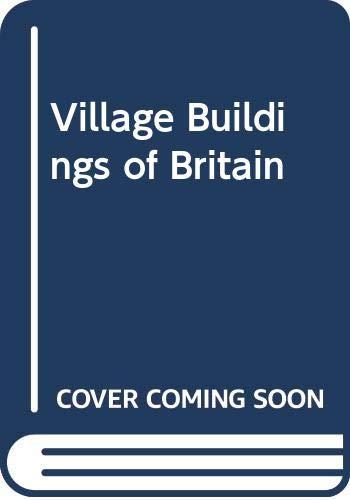 9780316913539: Village Buildings of Britain