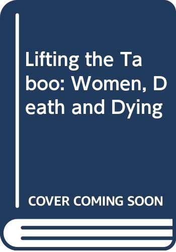 9780316913614: Lifting the Taboo Women Death and Dying