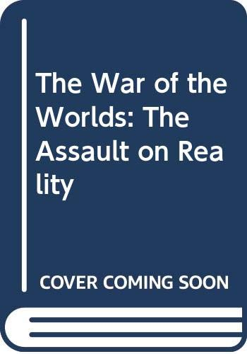 9780316913720: The War of the Worlds: The Assault on Reality