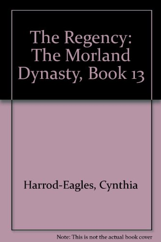 The Regency (The Morland Dynasty) (0316914088) by Cynthia Harrod-Eagles