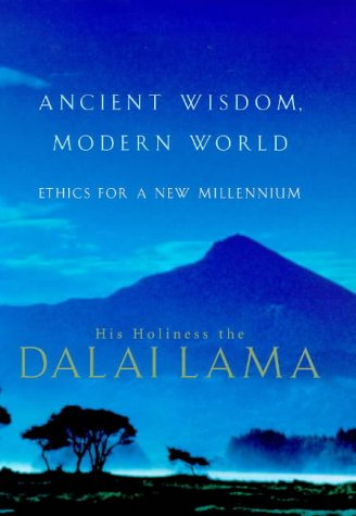9780316914284: Ancient Wisdom, Modern World: Ethics for a New Millennium