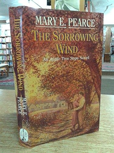 9780316914307: The Sorrowing Wind (Apple Tree Saga)