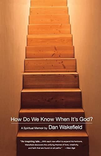 How Do We Know When It's God?: A Spiritual Memoir: Wakefield, Dan