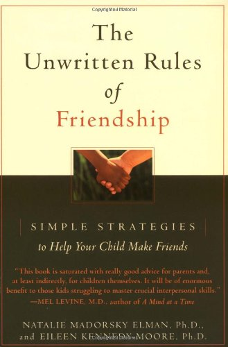 9780316917308: The Unwritten Rules of Friendship: Simple Strategies to Help Your Child Make Friends